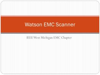 Watson EMC Scanner