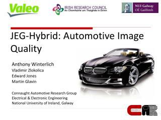 JEG-Hybrid: Automotive Image Quality