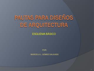 PAUTAS PARA DISEÑOS DE ARQUITECTURA