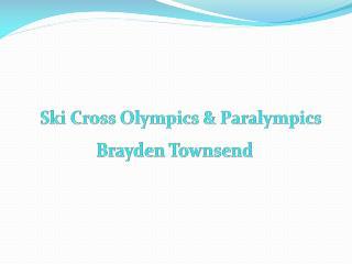 Ski Cross Olympics & Paralympics