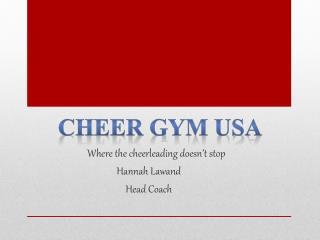 Where the cheerleading doesn't stop Hannah Lawand Head Coach