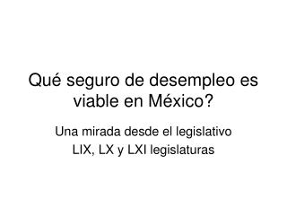 Qu� seguro de desempleo es viable en M�xico?