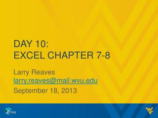 Day 10: Excel Chapter 7-8
