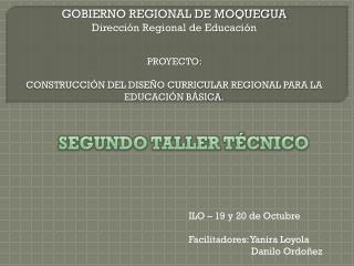 GOBIERNO REGIONAL DE MOQUEGUA Dirección Regional de Educación PROYECTO: