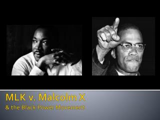 MLK v. Malcolm X  & the Black Power Movement