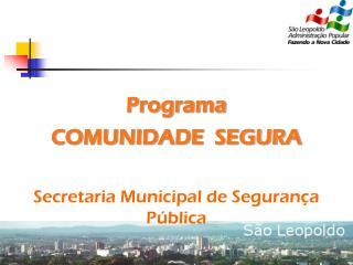 Programa COMUNIDADE  SEGURA