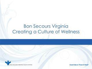Bon Secours Virginia  Creating a Culture of Wellness