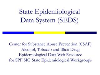 State Epidemiological  Data System SEDS