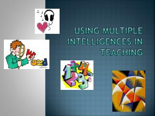 Using Multiple Intelligences in Teaching