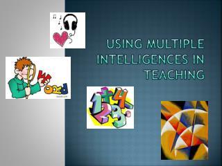 Using Multiple Intelligences in Teaching