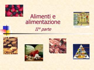 Alimenti e alimentazione II° parte