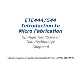 ETE444/544  Introduction to  Micro Fabrication