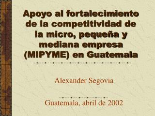 Alexander Segovia Guatemala, abril de 2002