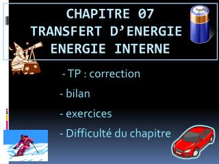 Chapitre 07   transfert d' energie  et  energie  interne