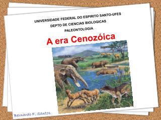 UNIVERSIDADE FEDERAL DO ESPIRITO SANTO-UFES DEPTO DE CIENCIAS BIOLOGICAS PALEONTOLOGIA