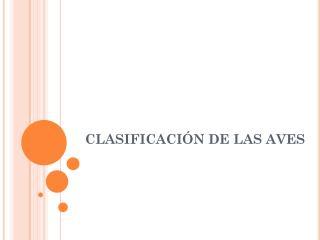 CLASIFICACIÓN DE LAS AVES