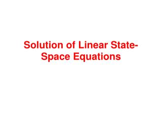 Solution of Linear State- Space Equations