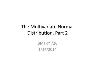 The Multivariate Normal Distribution, Part 2