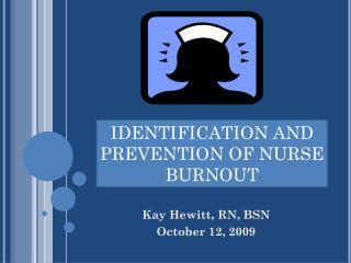 Kay Hewitt, RN, BSN October 12, 2009