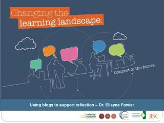 Using blogs to support reflection – Dr. Ellayne Fowler