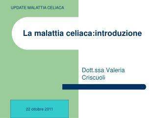 La malattia celiaca:introduzione