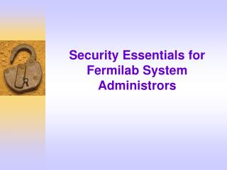 Security Essentials for Fermilab System Administrors