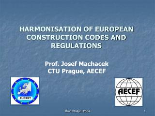 HARMONISATION OF EUROPEAN CONSTRUCTION CODES AND REGULATIONS