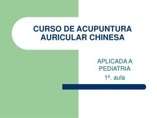 CURSO DE ACUPUNTURA AURICULAR CHINESA