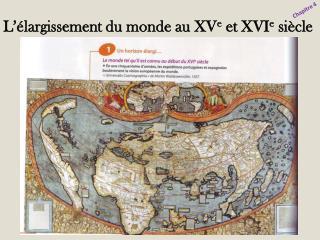 L��largissement du monde au XV e  et XVI e  si�cle