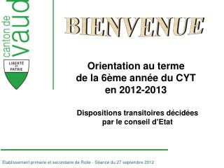 Dispositions transitoires d�cid�es par le conseil d � Etat