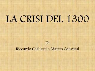 LA CRISI DEL 1300