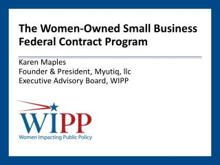The Women-Owned Small Business  Federal Contract Program Karen Maples