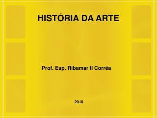Prof. Esp. Ribamar II Corr�a