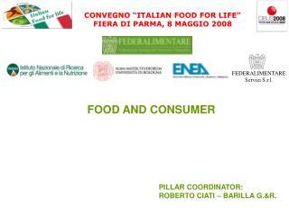 CONVEGNO �ITALIAN FOOD FOR LIFE� FIERA DI PARMA, 8 MAGGIO 2008