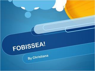 FOBISSEA!