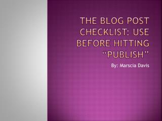 "The Blog Post Checklist: Use Before Hitting ""Publish"""