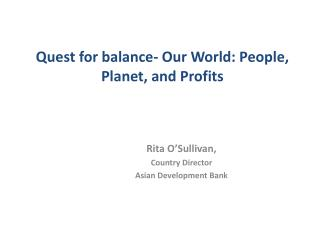 Quest for balance- Our World: People, Planet, and Profits