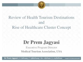 Review of  Health  Tourism  Destinations and Rise of Healthcare Cluster Concept