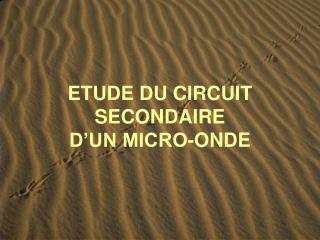 ETUDE DU CIRCUIT SECONDAIRE  D'UN MICRO-ONDE