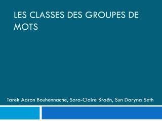 Les classes des groupes de mots