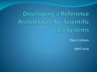 Developing a Reference Architecture for Scientific Data Systems