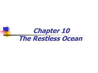 Chapter 10  The Restless Ocean