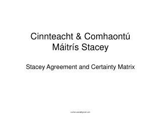 Cinnteacht & Comhaontú Máitrís Stacey Stacey Agreement and Certainty Matrix