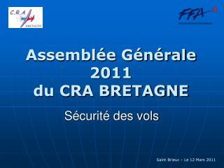 Assemblée Générale 2011  du CRA BRETAGNE
