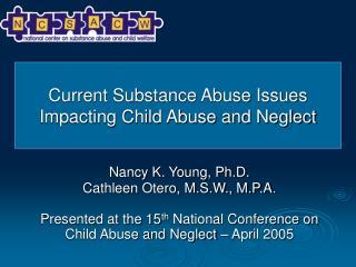 Nancy K. Young, Ph.D. Cathleen Otero, M.S.W., M.P.A.