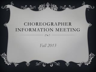 Choreographer Information Meeting