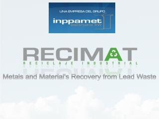 Metals and Material's Recovery from Lead Waste