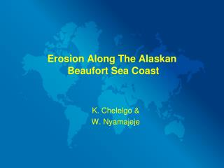 Erosion Along The Alaskan  Beaufort Sea Coast