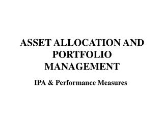 ASSET ALLOCATION AND PORTFOLIO MANAGEMENT