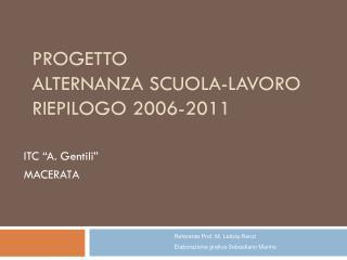Progetto  Alternanza Scuola-Lavoro Riepilogo 2006-2011